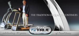 TRUE Fitness Products - Celebrating 30 Years